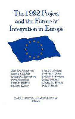 The 1992 Project and the Future of Integration in Europe (Hardback)