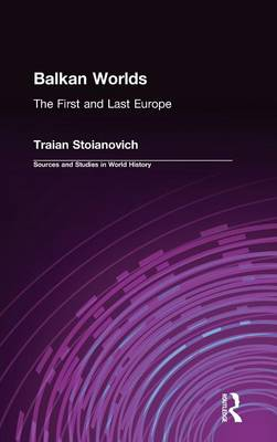 Balkan Worlds: The First and Last Europe: The First and Last Europe (Hardback)