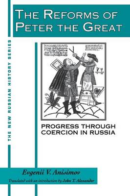 The Reforms of Peter the Great: Progress Through Violence in Russia: Progress Through Violence in Russia (Paperback)