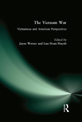 The Vietnam War: Vietnamese and American Perspectives: Vietnamese and American Perspectives (Hardback)
