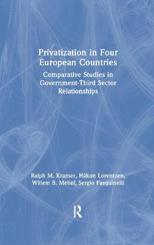Privatization in Four European Countries: Comparative Studies in Government - Third Sector Relationships: Comparative Studies in Government - Third Sector Relationships (Hardback)