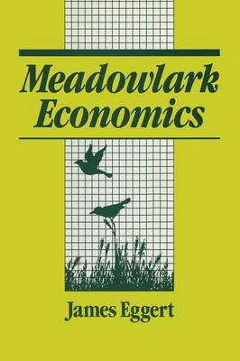 Meadowlark Economies: Work and Leisure in the Ecosystem: Work and Leisure in the Ecosystem (Paperback)