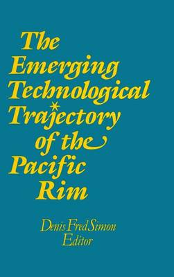 The Emerging Technological Trajectory of the Pacific Basin (Hardback)