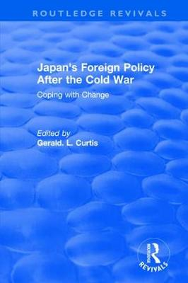 Japan's Foreign Policy After the Cold War: Coping with Change: Coping with Change (Paperback)