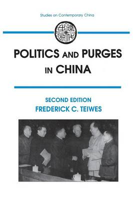 Politics and Purges in China: Rectification and the Decline of Party Norms, 1950-65 (Paperback)