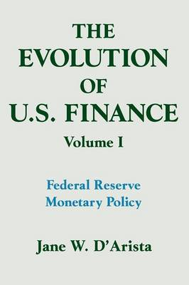 The Evolution of US Finance: v. 1: Federal Reserve Monetary Policy, 1915-35 (Paperback)