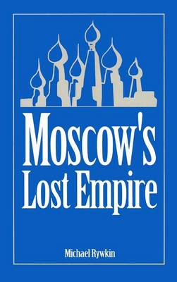 Moscow's Lost Empire (Hardback)