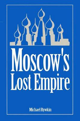 Moscow's Lost Empire (Paperback)