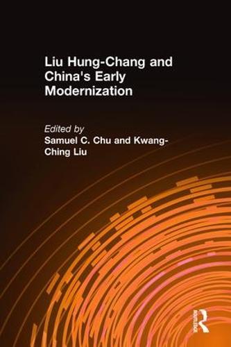 Liu Hung-Chang and China's Early Modernization (Hardback)