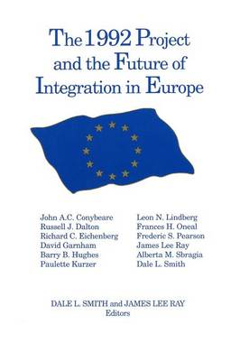The 1992 Project and the Future of Integration in Europe (Paperback)
