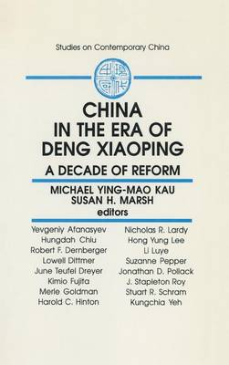 China in the Era of Deng Xiaoping: A Decade of Reform: A Decade of Reform (Hardback)