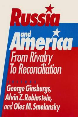 Russia and America: From Rivalry to Reconciliation: From Rivalry to Reconciliation (Paperback)