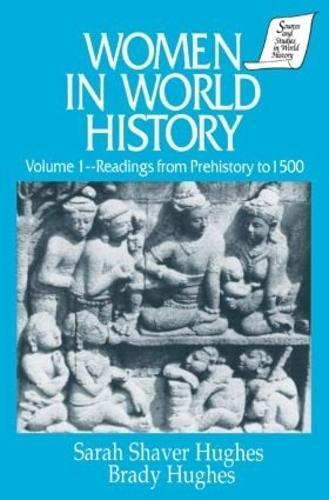 Women in World History: v. 1: Readings from Prehistory to 1500 (Hardback)