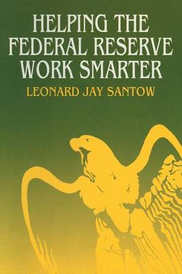 Helping the Federal Reserve Work Smarter (Paperback)