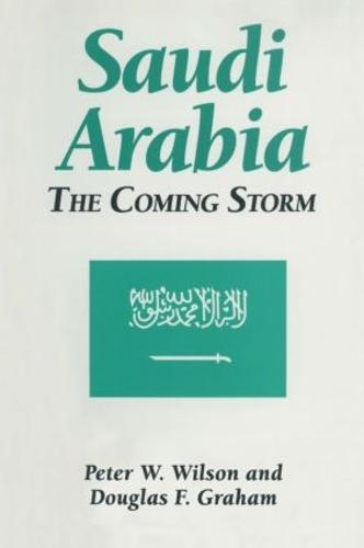 Saudi Arabia: The Coming Storm: The Coming Storm (Hardback)