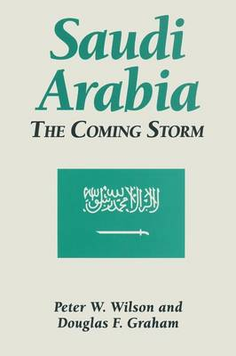 Saudi Arabia: The Coming Storm: The Coming Storm (Paperback)