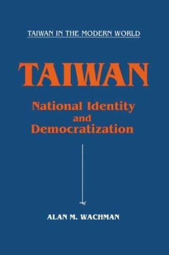 Taiwan: National Identity and Democratization: National Identity and Democratization (Paperback)