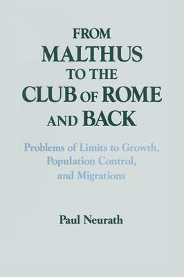 From Malthus to the Club of Rome and Back: Problems of Limits to Growth, Population Control and Migrations (Paperback)