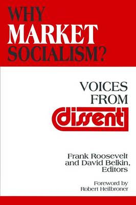 Why Market Socialism?: Voices from Dissent: Voices from Dissent (Paperback)