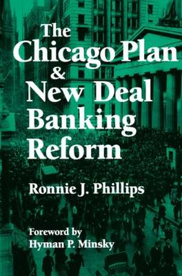 The Chicago Plan and New Deal Banking Reform (Hardback)