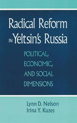 Radical Reform in Yeltsin's Russia: What Went Wrong?: What Went Wrong? (Hardback)
