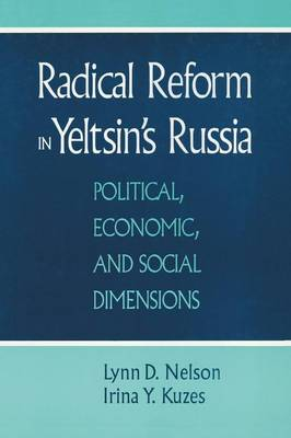 Radical Reform in Yeltsin's Russia: What Went Wrong?: What Went Wrong? (Paperback)