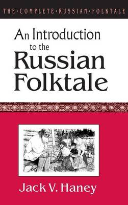 The The Complete Russian Folktale: The Complete Russian Folktale: v. 1: An Introduction to the Russian Folktale An Introduction to the Russian Folktale Volume 1 (Hardback)