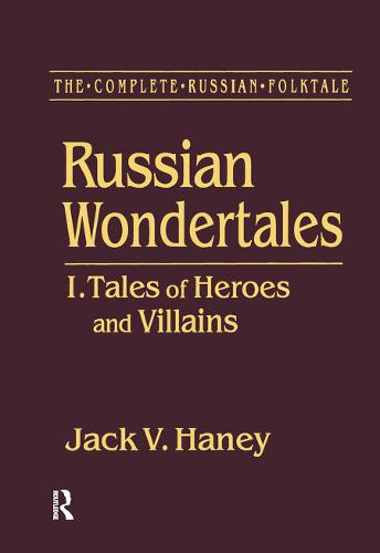 The Complete Russian Folktale: v. 3: Russian Wondertales 1 - Tales of Heroes and Villains (Hardback)