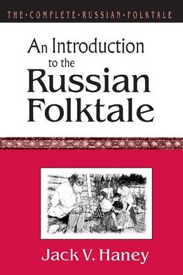 The The Complete Russian Folktale: The Complete Russian Folktale: v. 1: An Introduction to the Russian Folktale An Introduction to the Russian Folktale Volume 1 (Paperback)