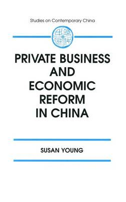 Private Business and Economic Reform in China (Hardback)