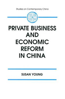 Private Business and Economic Reform in China (Paperback)