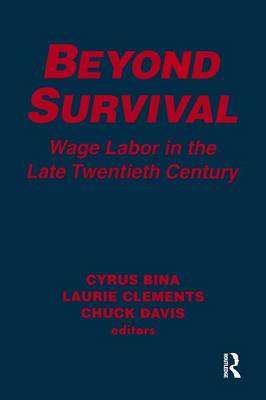 Beyond Survival: Wage Labour and Capital in the Late Twentieth Century: Wage Labour and Capital in the Late Twentieth Century (Paperback)