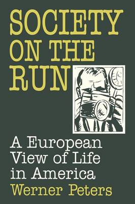 Society on the Run: A European View of Life in America (Paperback)