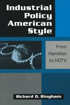 Industrial Policy American-style: From Hamilton to HDTV: From Hamilton to HDTV (Paperback)