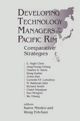 Developing Technology Managers in the Pacific Rim: Comparative Strategies: Comparative Strategies (Paperback)
