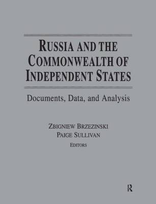 Russia and the Commonwealth of Independent States: Documents, Data, and Analysis (Hardback)