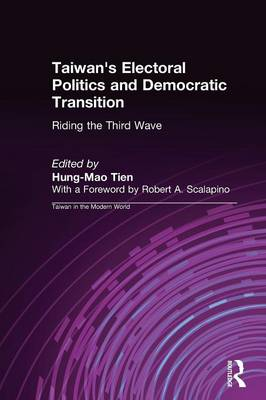 Taiwan's Electoral Politics and Democratic Transition: Riding the Third Wave: Riding the Third Wave (Paperback)