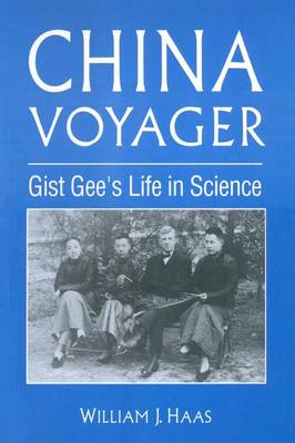 China Voyager: Gist Gee's Life in Science (Paperback)