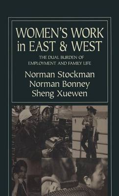 Women's Work in East and West: The Dual Burden of Employment and Family Life (Hardback)