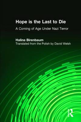 Hope is the Last to Die: A Coming of Age Under Nazi Terror (Hardback)