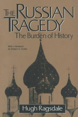 The Russian Tragedy: The Burden of History: The Burden of History (Paperback)