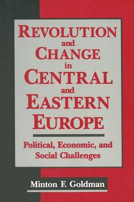 Revolution and Change in Central and Eastern Europe: Political, Economic and Social Challenges (Paperback)