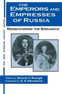 The Emperors and Empresses of Russia: Reconsidering the Romanovs: Reconsidering the Romanovs (Paperback)
