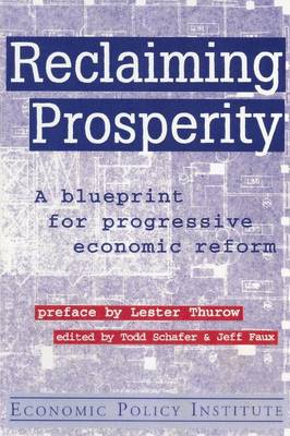 Reclaiming Prosperity: Blueprint for Progressive Economic Policy: Blueprint for Progressive Economic Policy (Paperback)