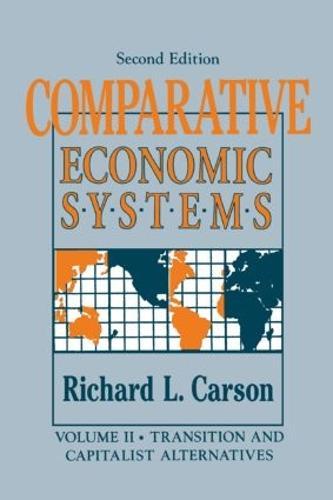 Comparative Economic Systems: v. 2: Transition and Capitalist Alternatives (Paperback)