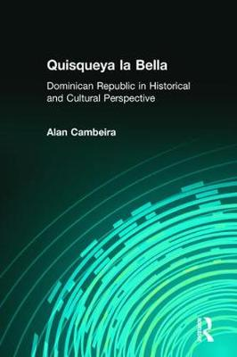 Quisqueya la Bella: Dominican Republic in Historical and Cultural Perspective: Dominican Republic in Historical and Cultural Perspective (Paperback)