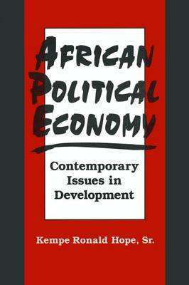 African Political Economy: Contemporary Issues in Development: Contemporary Issues in Development (Paperback)