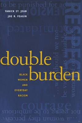 Double Burden: Black Women and Everyday Racism: Black Women and Everyday Racism (Paperback)