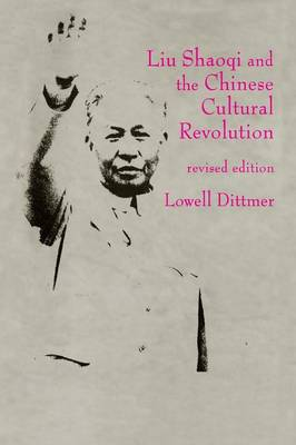 Liu Shaoqi and the Chinese Cultural Revolution (Paperback)