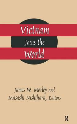 Vietnam Joins the World: American and Japanese Perspectives: American and Japanese Perspectives (Hardback)